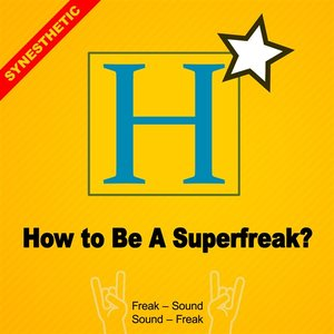 How To Be A Superfreak