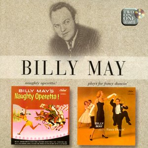 Naughty Operetta! / Billy May Plays For Fancy Dancin'