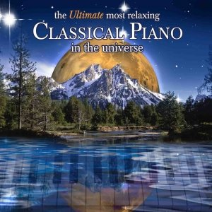 Image for 'The Ultimate Most Relaxing Classical Piano in the Universe'