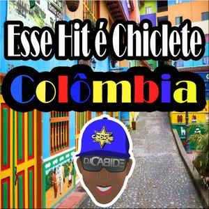 Esse Hit É Chiclete Colômbia