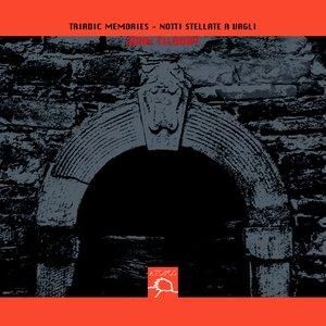 Triadic Memories - Notti Stellate A Vagli