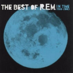 The Best Of R.E.M. (In Time 1988-2003)