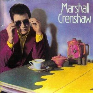 Marshall Crenshaw (Deluxe)
