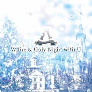 White & Holy Night with U