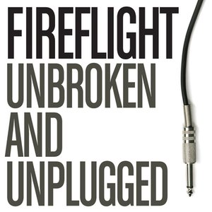 Unbroken and Unplugged