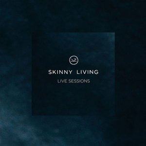 Skinny Living - Live Sessions
