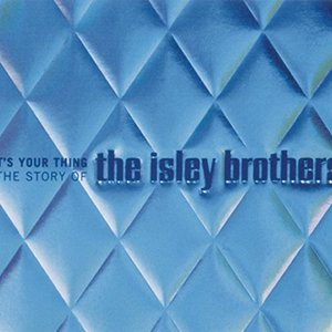 It's Your Thing - The Story Of The Isley Brothers