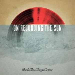 On Recording The Sun