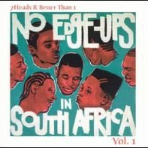 7Heads R Better Than 1 Vol. 1: No Edge-Ups In South Africa