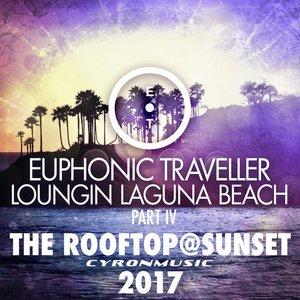 The Rooftop@Sunset (2017 Mix Loungin Laguna Beach, Pt. 4)
