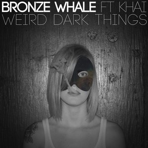 Weird Dark Things (feat. Khai)