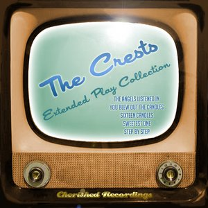 The Crests - The Extended Play Collection