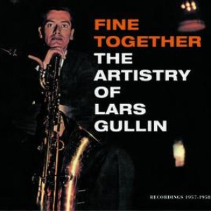 Fine Together - The Artistry Of Lars Gullin