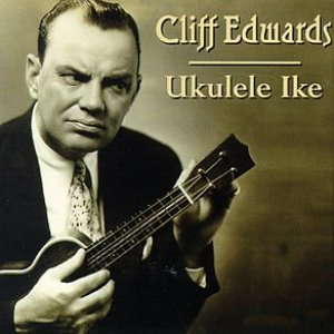 Cliff Edwards, Ukelele Ike