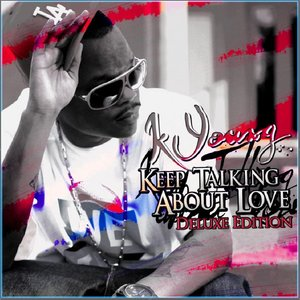 Keep Talkin About Love - Deluxe Edition