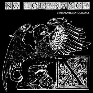 No Remorse, No Tolerance
