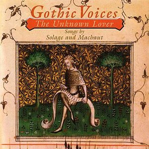 The Unknown Lover: Songs by Solage and Machaut