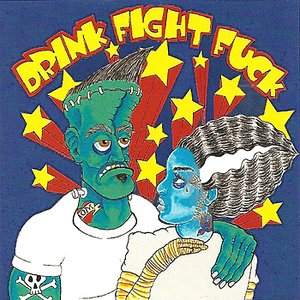 Drink Fight F*ck Volume 1
