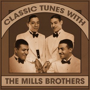 Classic Tunes With The Mills Brothers