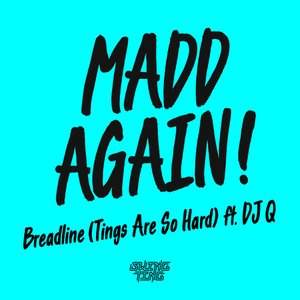 Breadline (Tings Are So Hard)