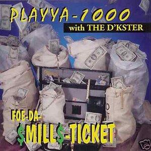 Foe-da-$Mill$-Ticket