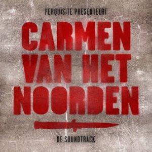 Carmen van het Noorden: De Soundtrack