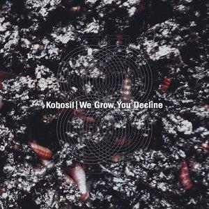 We Grow, You Decline