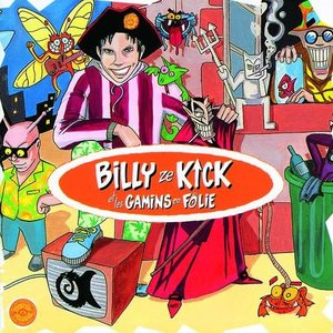 Billy Ze Kick Et Les Gamins En Folie
