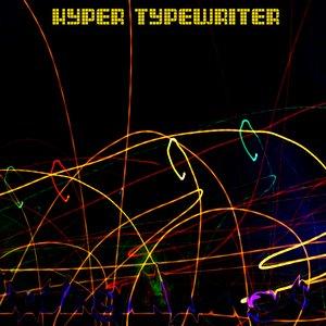 Hyper Typewriter