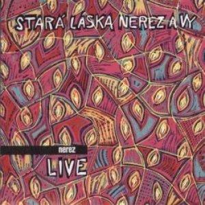 Stara laska Nerez a Vy [Live]