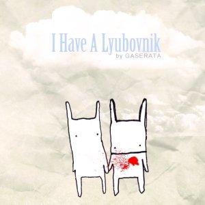 I Have a Lyubovnik