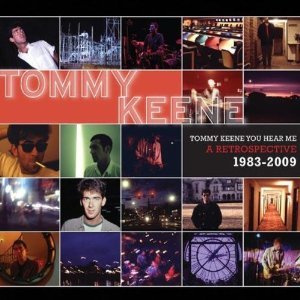Tommy Keene You Hear Me: A Retrospective 1983-2009