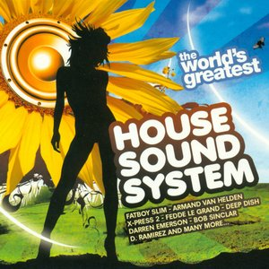 The World's Greatest - House Sound System