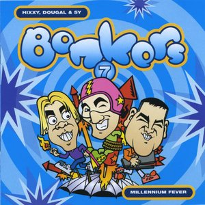 Bonkers 7 - Millennium Fever