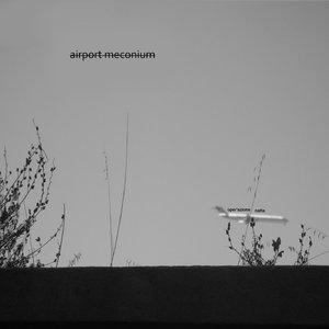 Airport Meconium