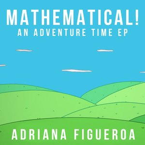 Mathematical! (Adventure Time EP)