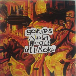 Scraps And Heart Attacks