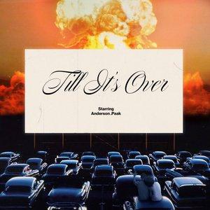 'Til It's Over - Single