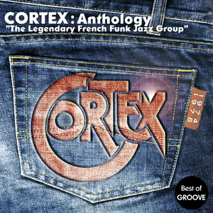 Cortex Anthology - The Legendary French Funk Jazz Group (Best-Of Groove)