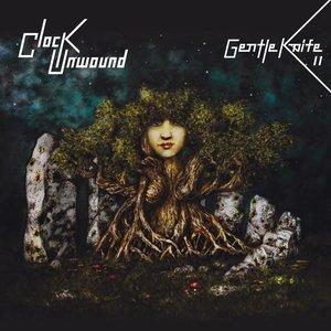 Clock Unwound - Gentle Knife II