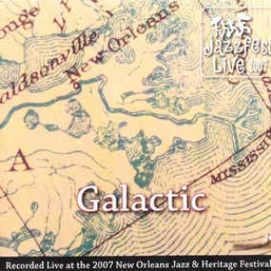 Galactic - Live At Jazz Fest 2007