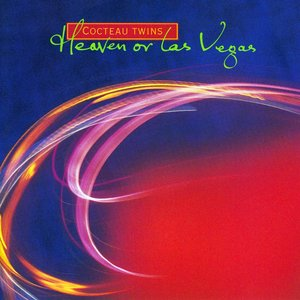 Heaven Or Las Vegas (Remastered)