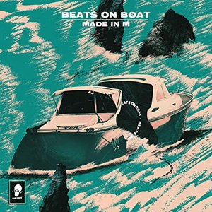 Beats On Boat: Made in M