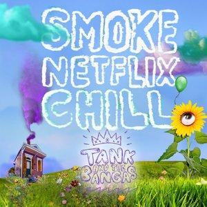 Smoke.Netflix.Chill.