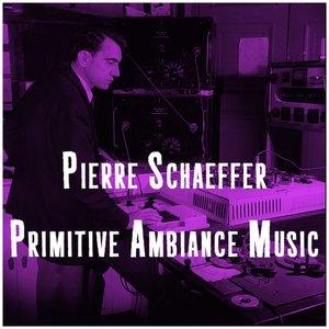Primitive Ambiance Music