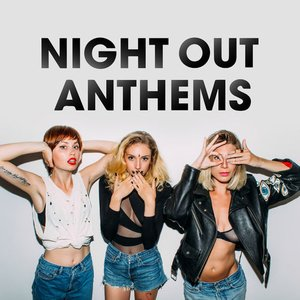 Night Out Anthems