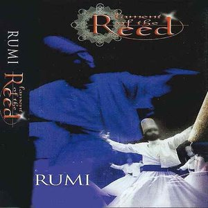 Rumi / Lament of the Reed