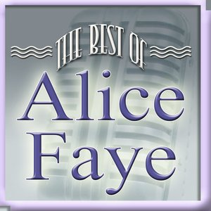 The Best Of Alice Faye
