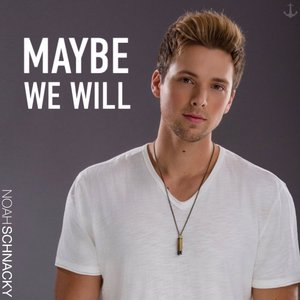 Maybe We Will - Single