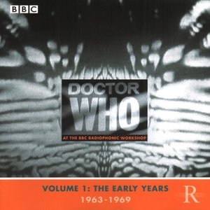 Doctor Who At The BBC Radiophonic Workshop: Volume 1: The Early Years 1963-1969